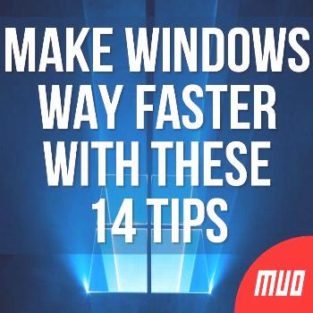 14 Ways to Make Windows 10 Faster and Improve Performance Make Windows WAY Faster With These 14 Tip