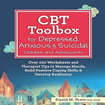 CBT Toolbox for Depressed, Anxious & Suicidal Children and