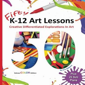 Fifty K-12 Art Lessons: Deluxe Color Edition: Creative