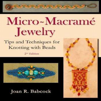 Micro-Macramé Jewelry: Tips and Techniques for Knotting