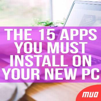 The 15 Apps You Must Install On Your New PC ---   Software is the backbone of any computer setup. W