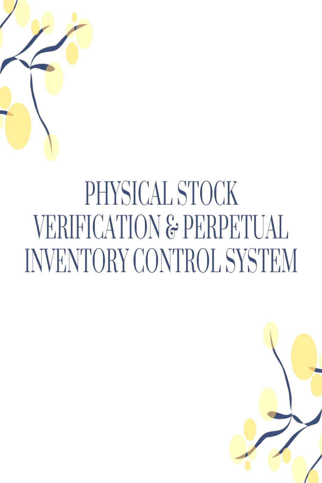 Physical Stock Verification Perpetual Inventory Control System Physical Stock Verification Perpet
